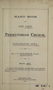 Cover of: Hand book of the First Presbyterian Church, Burlington, Iowa | J. C. McClintock