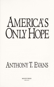 Cover of: America's Only Hope: Impacting Society in the '90s