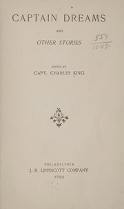 Cover of: Captain Dreams, and other stories | Charles King