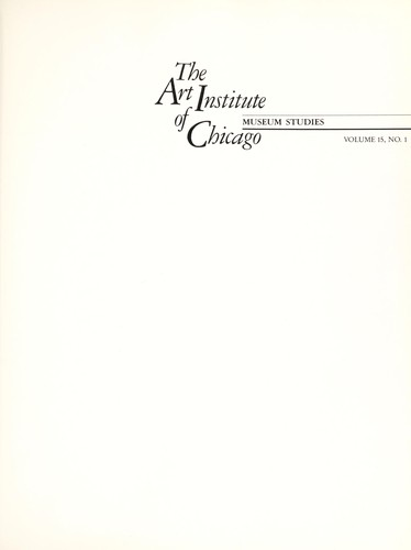 The Art Institute of Chicago Museum Studies, Volume 15, Number 1 by Terry A. Neff