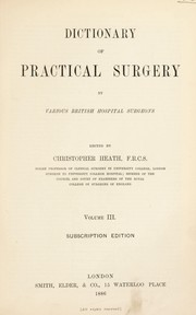 Dictionary of practical surgery by Christopher Heath
