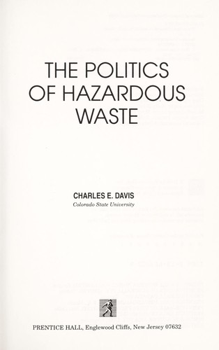 The politics of hazardous waste by Davis, Charles E.