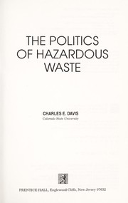 Cover of: The politics of hazardous waste | Davis, Charles E.