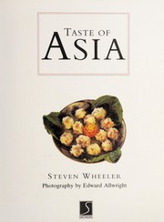 Cover of: Taste of Asia/Authentic Recipes from Thailand, Vietnam, Malaysia, Indonesia, the Philippines and Japan (Creative Cooking Library) | Steven Wheeler
