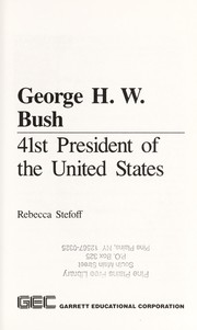 Cover of: George H.W. Bush, 41st president of the United States