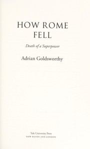 Cover of: How Rome fell | Adrian Keith Goldsworthy