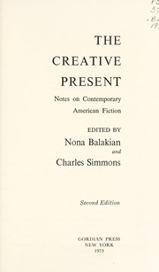 The creative present by Nona Balakian