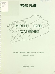 Cover of: Watershed work plan, Middle Creek Watershed, Snyder, Mifflin, and Union Counties, Pennsylvania | Snyder County Soil and Water Conservation District