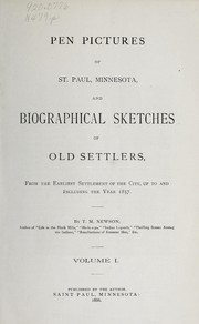 Cover of: Pen pictures of St. Paul, Minnesota, and biographical sketches of old settlers, from the earliest settlement of the city, up to and including the year 1857 | T. M. Newson