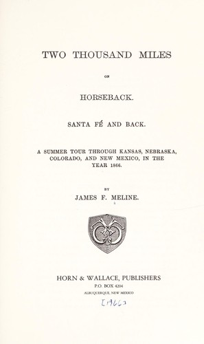 Two thousand miles on horseback, Santa Fé and back by James F. Meline