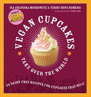 Cover of: Vegan Cupcakes Take Over the World | Isa Chandra Moskowitz, Terry Hope Romero