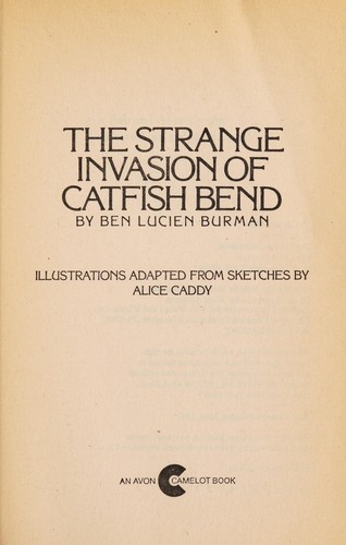 The strange invasion of Catfish Bend by Ben Lucien Burman