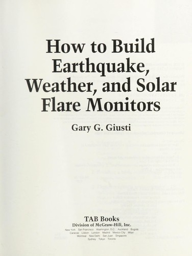 How to build earthquake, weather, and solar flare monitors by Gary G. Giusti