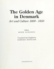 Cover of: The Golden Age in Denmark | editor Bente Scavenius ; translated into English by Barbara Haveland.