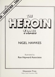 Cover of: The heroin trail | Nigel Hawkes