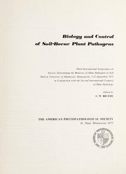 Cover of: Biology and control of soil-borne plant pathogens