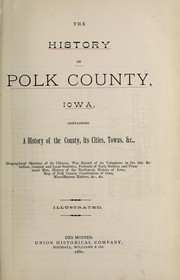 Cover of: The history of Polk County, Iowa | Union Historical Company, Des Moines