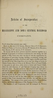 Cover of: Articles of incorporation and by-laws of the Mississippi and Iowa Central Railroad Company, October 20, 1854. | Mississippi and Iowa Central Railroad Company.