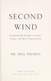Cover of: Second wind | William H. Thomas