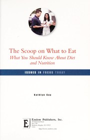 Cover of: The scoop on what to eat: what you should know about diet and nutrition