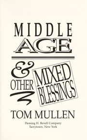 Cover of: Middle age & other mixed blessings