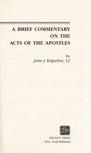 A brief commentary on the Acts of the Apostles by John J. Kilgallen