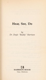 Cover of: Hear, see, do