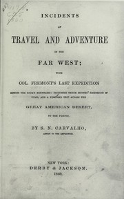 Cover of: Incidents of travel and adventure in the Far West | Solomon Nunes Carvalho