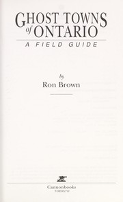 Ghost towns of Ontario by Brown, Ron