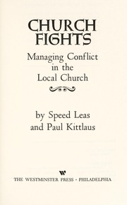 Cover of: Church fights; managing conflict in the local church | Speed Leas