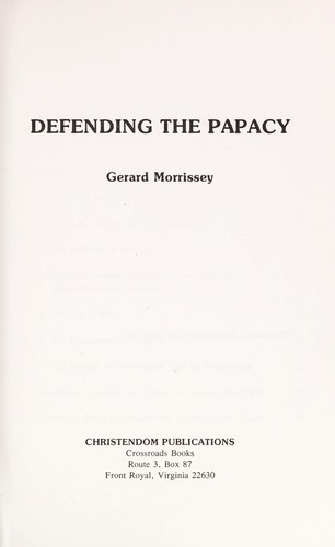 Defending the papacy by Gerard Morrissey
