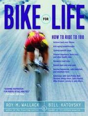 Bike for Life by Roy M. Wallack, Bill Katovsky