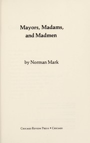 Cover of: Mayors, madams, and madmen | Norman Mark