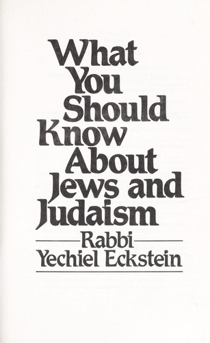 What You Should Know About Jews and Judaism by Yechiel Eckstein