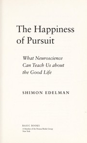 Cover of: The happiness of pursuit | Shimon Edelman
