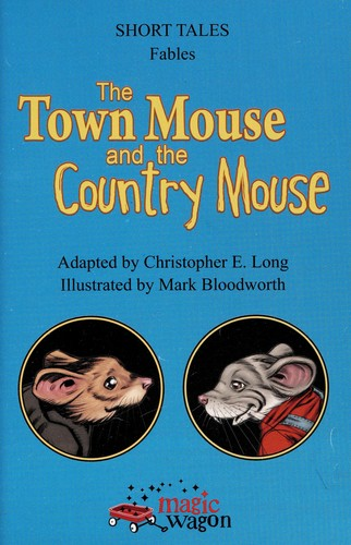 The town mouse and the country mouse by Christopher E. Long