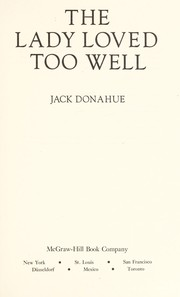 Cover of: The lady loved too well | Jack Donahue