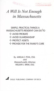 Cover of: A Will Is Not Enough in Massachusetts