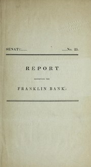 Cover of: Report respecting the Franklin Bank | Massachusetts. General Court. Joint Special Committee on the Franklin Bank