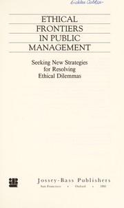 Cover of: Ethical frontiers in public management |