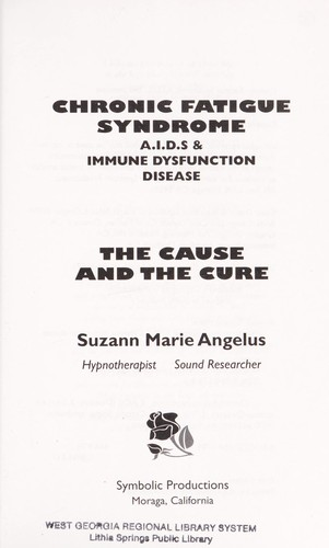 Chronic Fatigue Syndrome: A.I.D.s & Immune Dysfunction Disease  by Suzann Marie Angelus