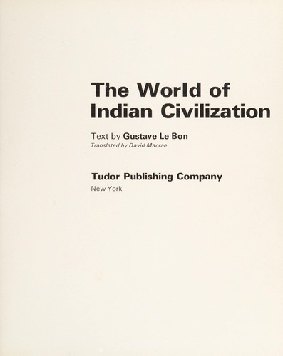 The world of Indian civilization by Gustave Le Bon