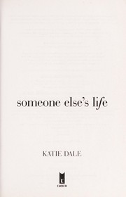 Cover of: Someone else's life | Katie Dale