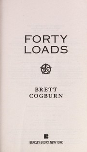 Cover of: Forty loads | Brett Cogburn