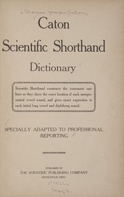 Cover of: Caton scientific shorthand dictionary ..
