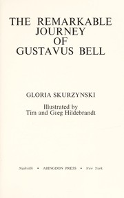 Cover of: The remarkable journey of Gustavus Bell