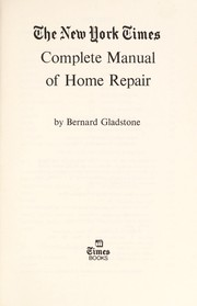 Cover of: The New York times complete manual of home repair | Bernard Gladstone