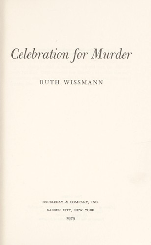 Celebration for murder by Ruth H. Wissmann