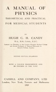 Cover of: A manual of physics, theoretical and practical | Hugh Charles Herbert Candy