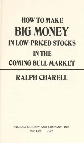 How to make big money in low-priced stocks in the coming  bull market by Ralph Charell